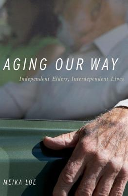 Aging Our Way By Loe, Meika