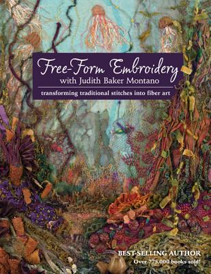Free-form Embroidery With Judith Baker Montano By Montano, Judith Baker